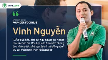 """""""Phải giải quyết được bài toán làm thương mại cho thực phẩm sạch"""", HOÀI BÃO và HÀNH TRÌNH của FoodHub cùng ThinkZone Accelerator"""